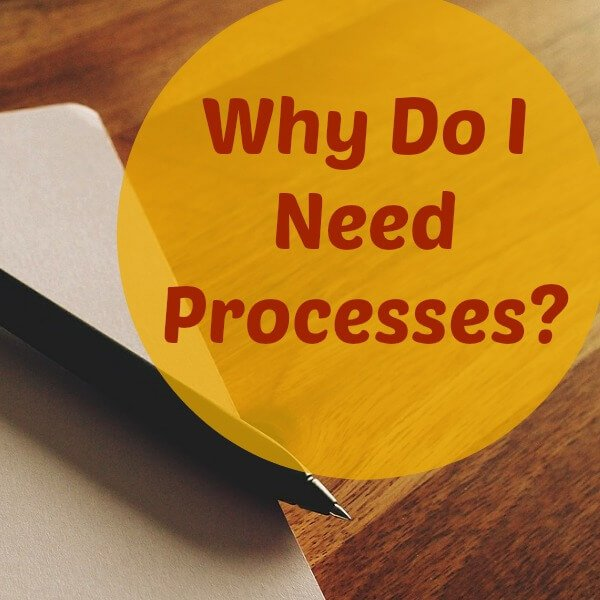 why processes