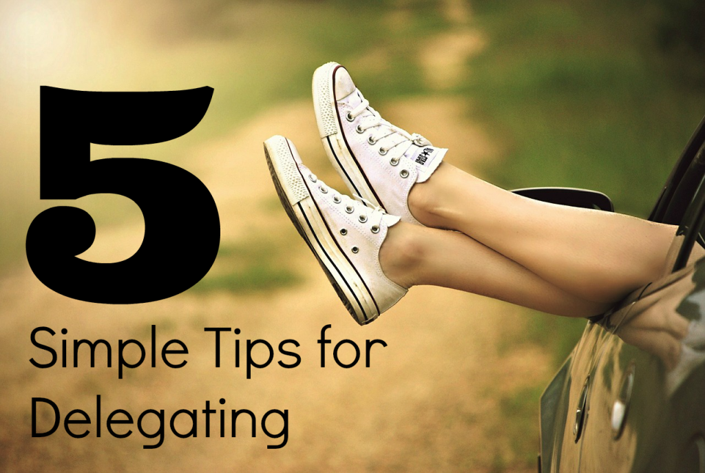 5 Tips for Delegating