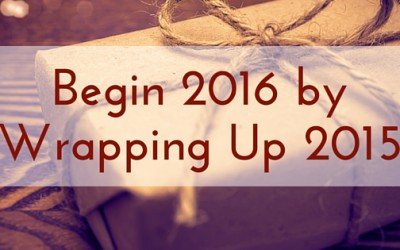 Begin 2016 by Wrapping Up 2015
