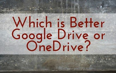 Which is Better Google Drive or OneDrive?
