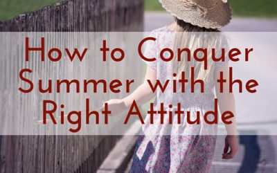 How to Conquer Summer with the Right Attitude