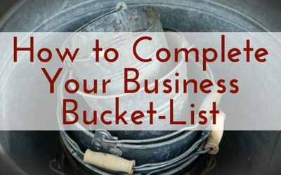 How to Complete Your Business Bucket-List