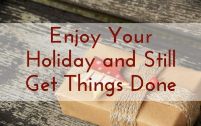 Enjoy Your Holiday and Still Get Things Done