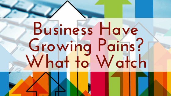 Business Have Growing Pains