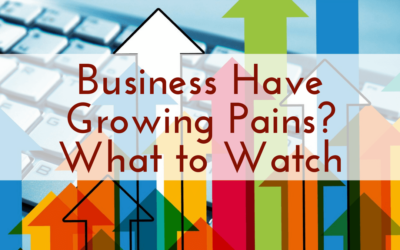 Business Have Growing Pains? What to Watch
