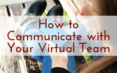 How to Communicate with Your Virtual Team
