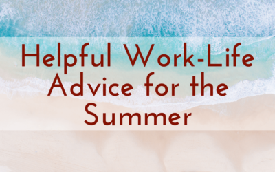 Helpful Work-Life Advice for the Summer