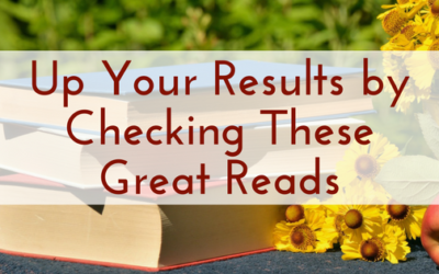 Up Your Results by Checking These Great Reads