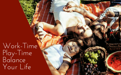 Work-Time Play-Time – Balance Your Life