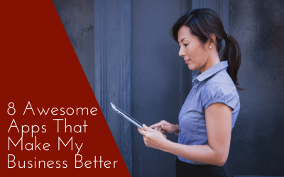 8 Awesome Apps That Make My Business Better